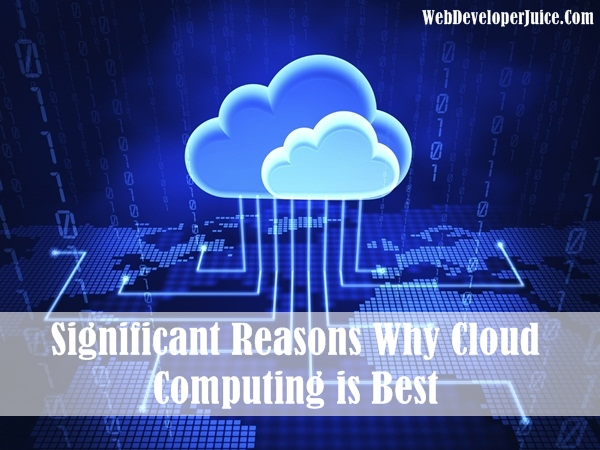 Significant Reasons Why Cloud Computing is Best (1)